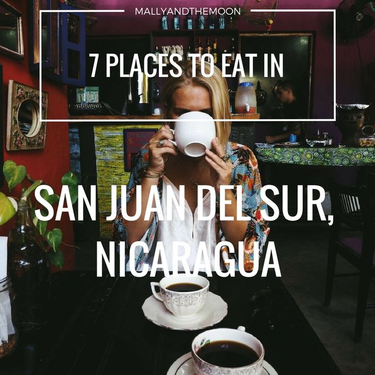 7 Great places to eat in San Juan Del Sur, Nicaragua! ☼