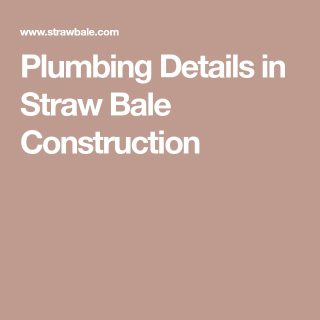 Plumbing Details in Straw Bale Construction
