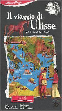 LeMilleunaMappa - Il viaggio di Ulisse. Da Troia a Itaca - EDT Giralangolo - Copertina