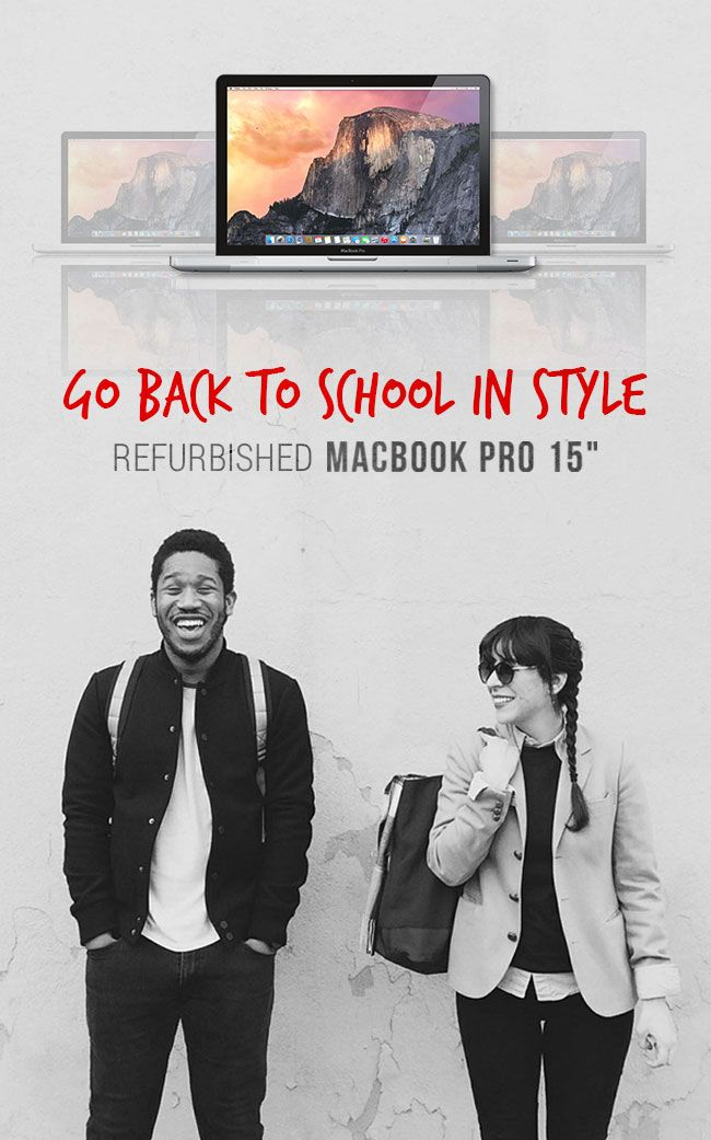 """Go back to school in style, get a refurbished MacBook Pro """"15 inch."""