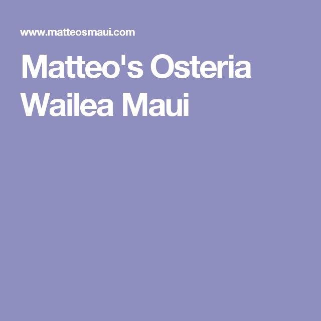 Matteo's Osteria Wailea Maui