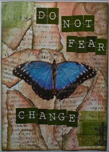 Do not fear change