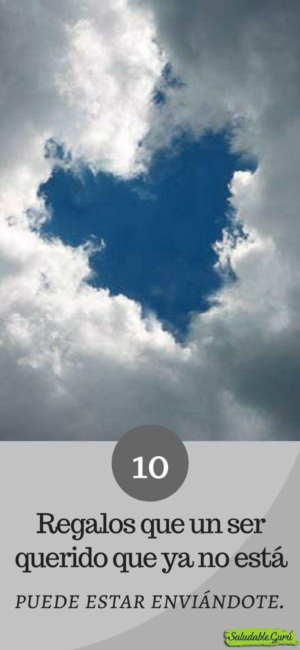 10 Regalos Que Un Ser Querido Que Ya No Está Puede Estar Enviándote Ser Querido Fallecido Más Allá Muerte Muerto Mensaje Am Spirituality Cancer Vida