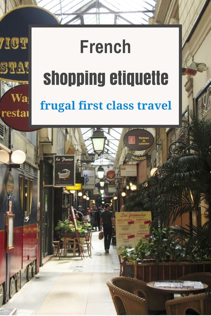 Shopping in Paris, and all of France for that matter is very different to shopping at home.  And it has an etiquette all of its own................