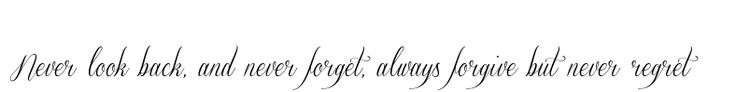 Never look back, and never forget, always forgive but never regret Tattoo