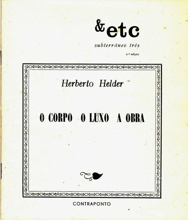 Mito de Sísifo: Herberto Helder- O Corpo O Luxo A Obra . Contrapon...