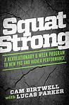 Squat Strong!  I've grown stronger every year, but It's time to hit the gas peddle.  Lucas Parker's got your back