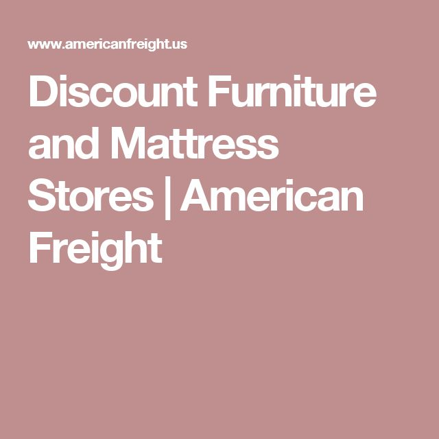 Discount Furniture and Mattress Stores | American Freight