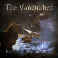 Matt Baker & John Styles - The Vanquished by MattBaker1970 on SoundCloud