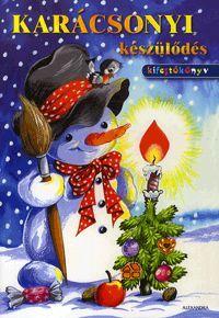 Karácsonyi készülődés könyv - Dalnok Kiadó Zene- és DVD Áruház - Gyerekkönyvek és ifjúsági könyvek - Kifestők