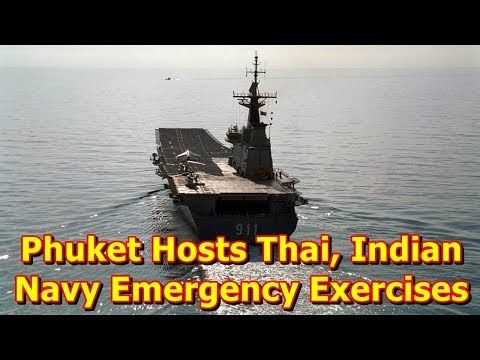 This video shows you that Phuket Hosts Thai, Indian Navy Emergency Exercises. Thai Navy Third Area Command carried out a series of emergency exercises with their counterparts from the Indian Navy off Cape Panwa yesterday (Jan 29), including an armed boarding sortie and a sea rescue. The...