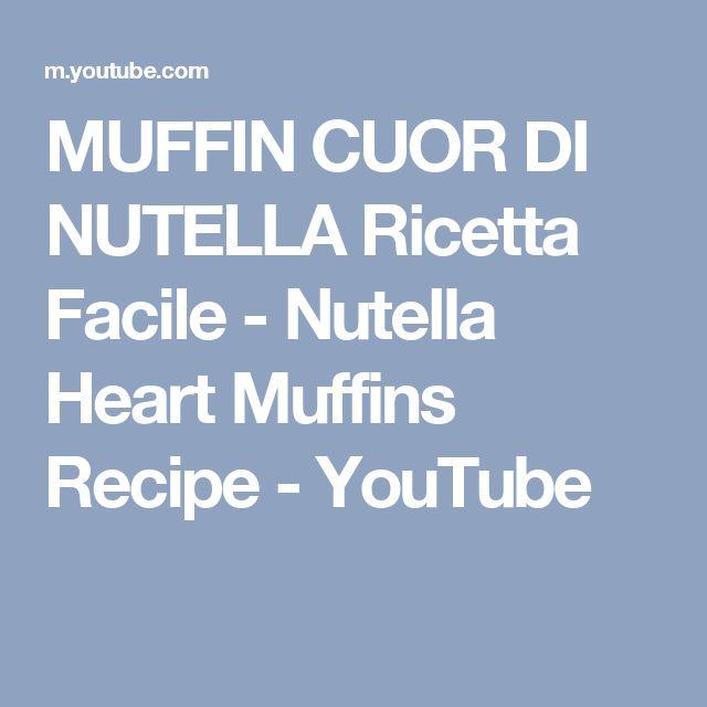 MUFFIN CUOR DI NUTELLA Ricetta Facile - Nutella Heart Muffins Recipe - YouTube