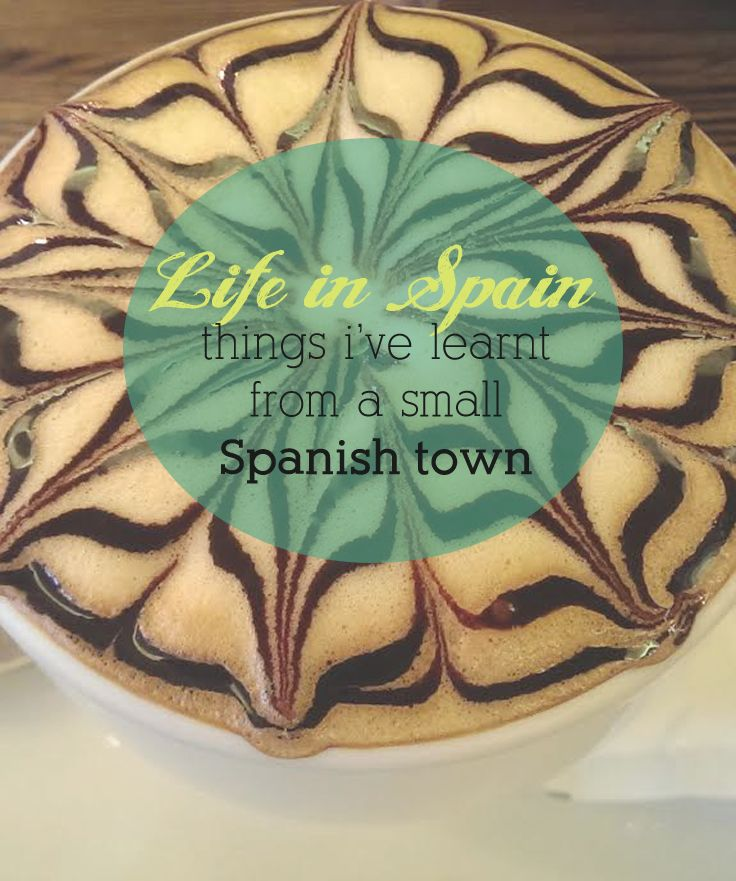 Life in Spain - things I've learnt from living in a small Spanish town... so far.