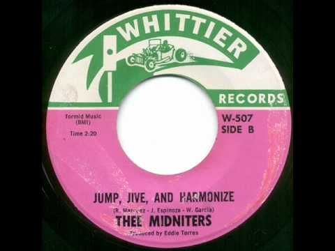 THEE MIDNITERS - JUMP, JIVE & HARMONIZE. .chicano rock (Whittier, CA..I learned about this city from Chris)