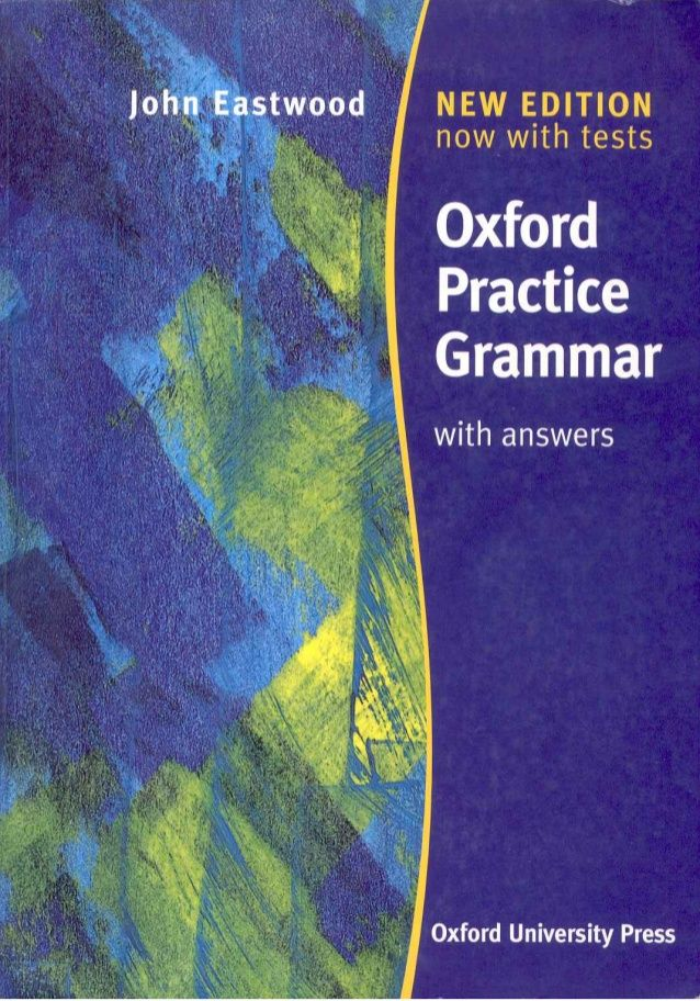 Second edition Oxford Practice Grammar with answers John Eastwood Oxford University Press