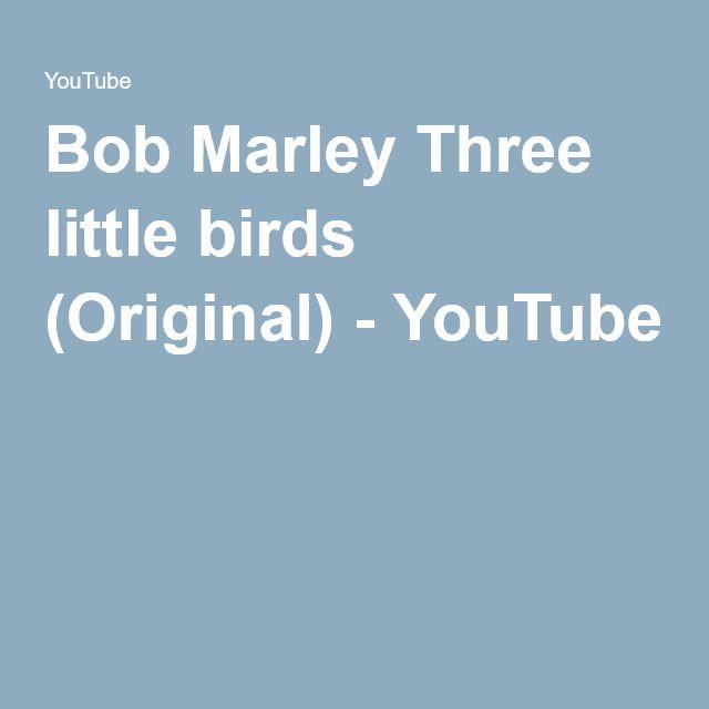 Bob Marley Three little birds (Original) - YouTube