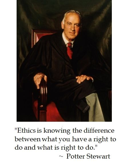 Potter Stewart on ethics #quotes