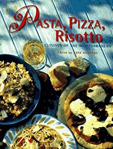 Pasta, Pizza and Risotto: Cuisines of the Mediterranean book