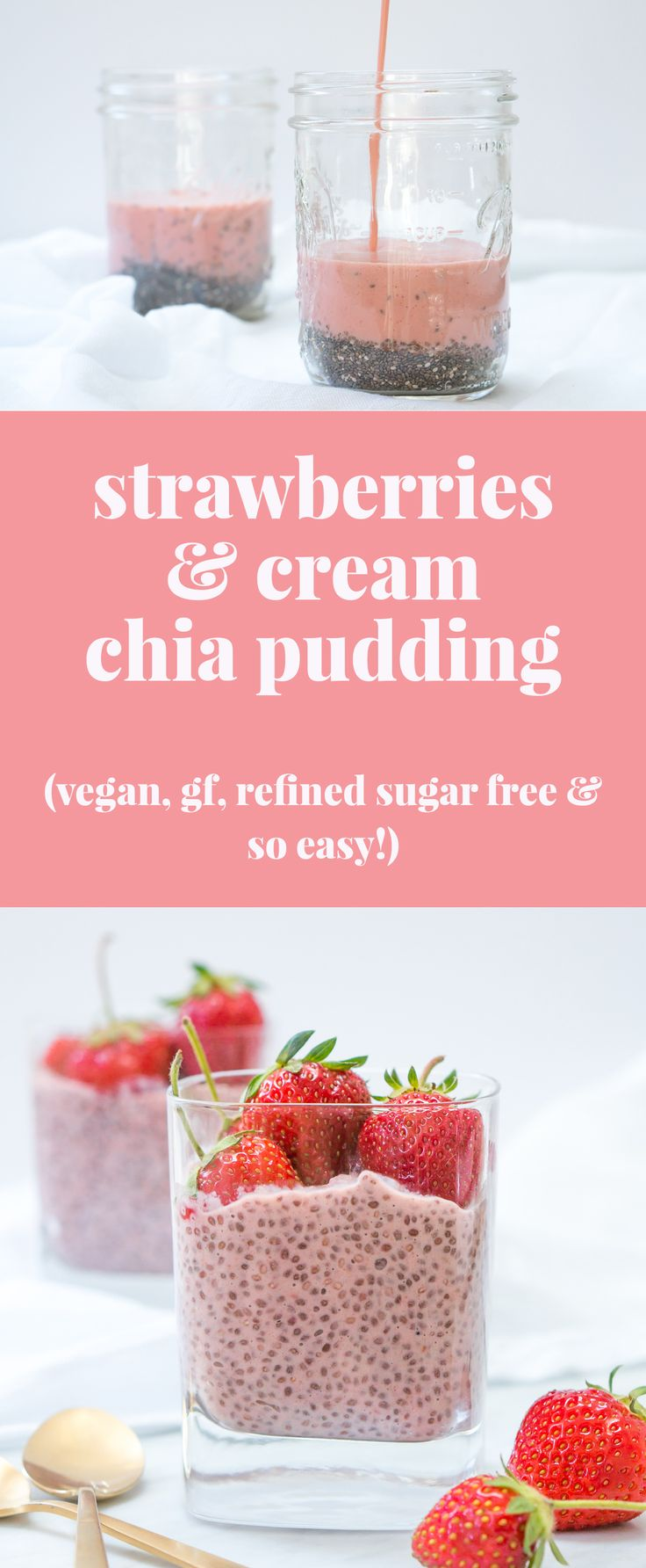 Strawberries and Cream Chia Pudding (Gluten Free, Vegan, Refined Sugar Free) | Sprouted Routes