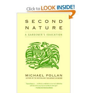 Second Nature: A Gardener's Education    Love Michael Pollan