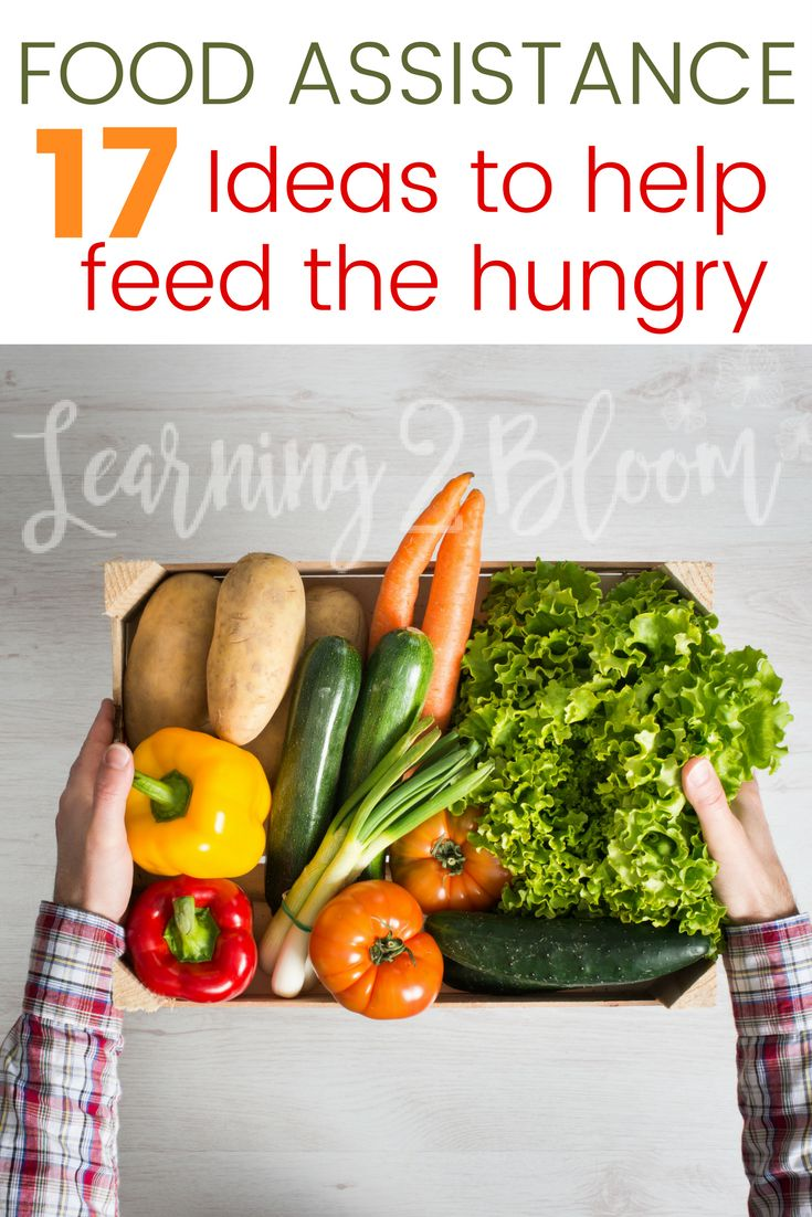 Food assistance- 17 ideas to feed the hungry, help your neighbors, friends or those down on their luck. How can you help make sure no one goes hungry? #LightTheWorld #foodassistance #help