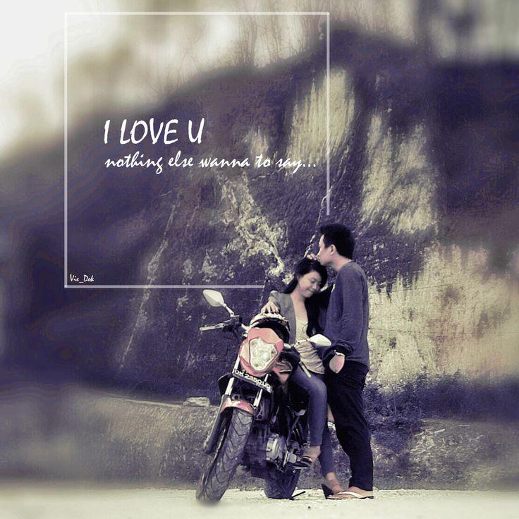 I love U, nothing else wanna to say