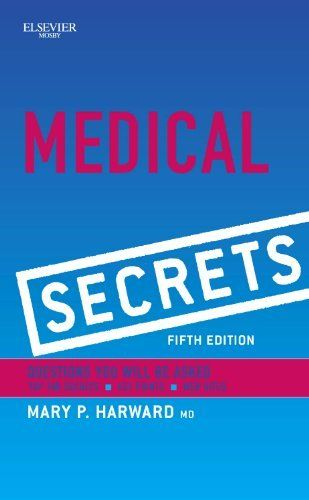 Medical Secrets by Mary P. Harward. $12.71. Publisher: Mosby; 5 edition (May 3, 2011). 640 pages