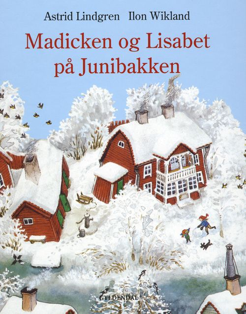 'Madicken and Lisabeth on June Hill' - Cover illustrator - Ilon Wikland - Sweden
