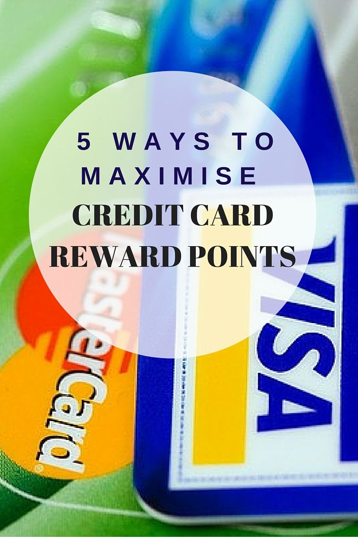5 Ways Maximise Your Credit Card Reward Points