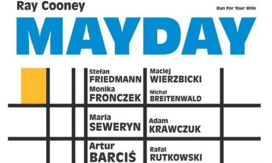 "Wydarzenia - Ray Cooney's ""Run For Your Wife"" (""Mayday"") at Och-Teatr - Kulturalna Warszawa"