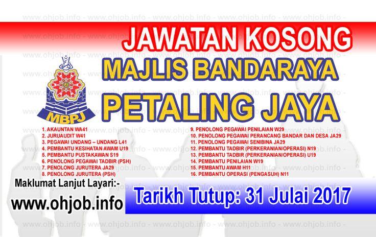 Jawatan Kosong Majlis Bandaraya Petaling Jaya - MBPJ (31 Julai 2017)   Kerja Kosong Majlis Bandaraya Petaling Jaya - MBPJ Julai 2017  Permohonan adalah dipelawa kepada warganegara Malaysia bagi mengisi kekosongan jawatan di Majlis Bandaraya Petaling Jaya - MBPJ Julai 2017 seperti berikut:- 1. AKAUNTAN WA41 2. JURUAUDIT W41 3. PEGAWAI UNDANG  UNDANG L41 4. PEMBANTU KESIHATAN AWAM U19 5. PEMBANTU PUSTAKAWAN S19 6. PENOLONG PEGAWAI TADBIR (PSH) 7. PENOLONG JURUTERA JA29 8. PENOLONG JURUTERA…