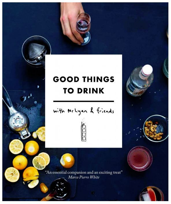 Good things to drink By Ryan Chetyawardana