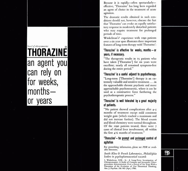 Thorazine can evoke a satisfactory response in moderately disturbed patients who may require treatment for prolonged periods of time.