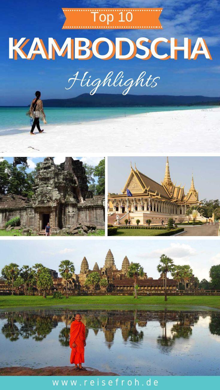 Kambodscha Sehenswurdigkeiten Top 10 Grosste Highlights Asienreisen Asien Reisen Thailand Reisen