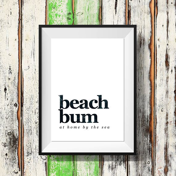 Check out this item in my Etsy shop https://www.etsy.com/uk/listing/524298380/beach-lover-gift-beach-bum-print-beach