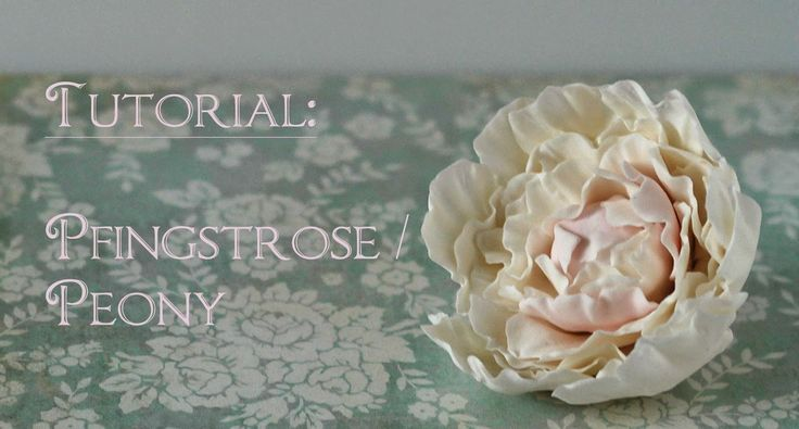 Peony Tutorial/ Pfingstrosen Tutorial