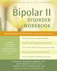 A good resource for those diagnosed with bipolar II (bipolar depression), and their family and friends. The Bipolar II Disorder Workbook | NewHarbinger.com