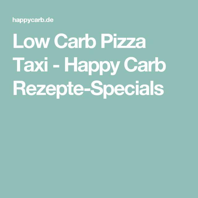Low Carb Pizza Taxi - Happy Carb Rezepte-Specials