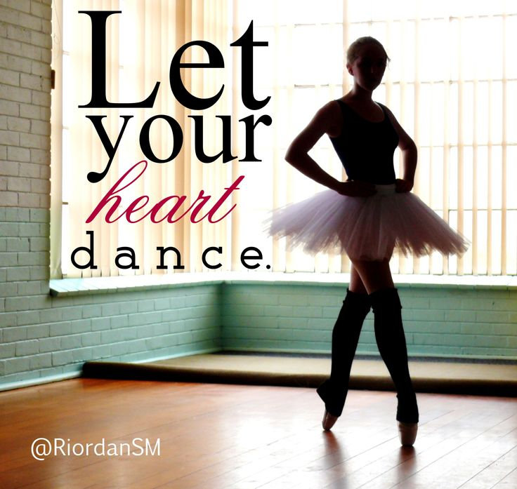 Let your heart dance.
