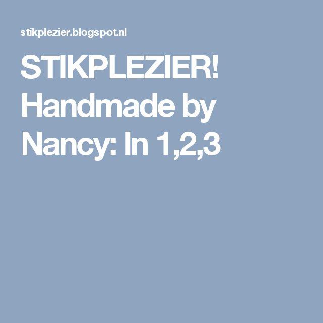 STIKPLEZIER! Handmade by Nancy: In 1,2,3