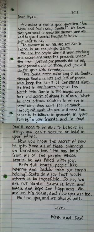 """I'm a big fan of this breakdown on Santa. I appreciated the idea behind Santa as a child, but this letter from a child's parents just smashes the nail on the head for me. I dislike the idea of """"robbing"""" the magic of Christmas from my children with """"the truth"""", but with a message like this I don't feel as though I have to anymore. Awesome. by jacklyn"""