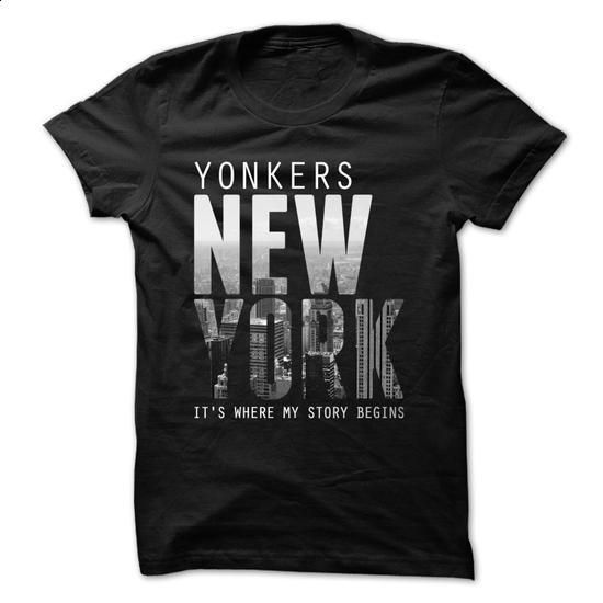 Yonkers - New York - Its Where My Story Begins ! Ver 2 - #zip up hoodies #cool shirt. BUY NOW => https://www.sunfrog.com/States/Yonkers--New-York--Its-Where-My-Story-Begins-Ver-2-46960311-Guys.html?id=60505