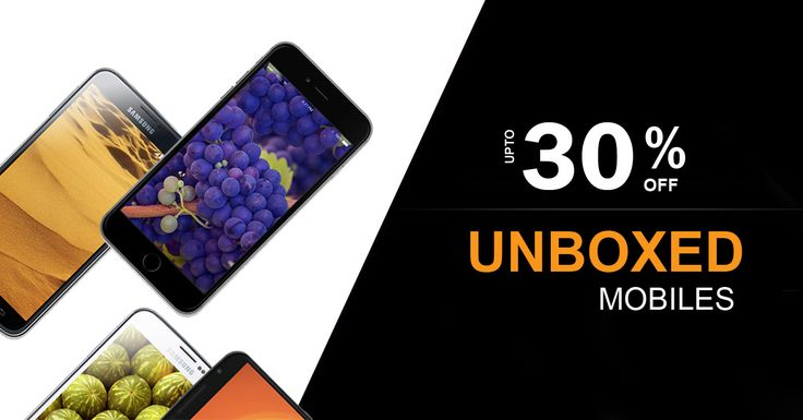 Get upto 30% Discount on unboxed #mobiles! Hurry! Grab the #offer!