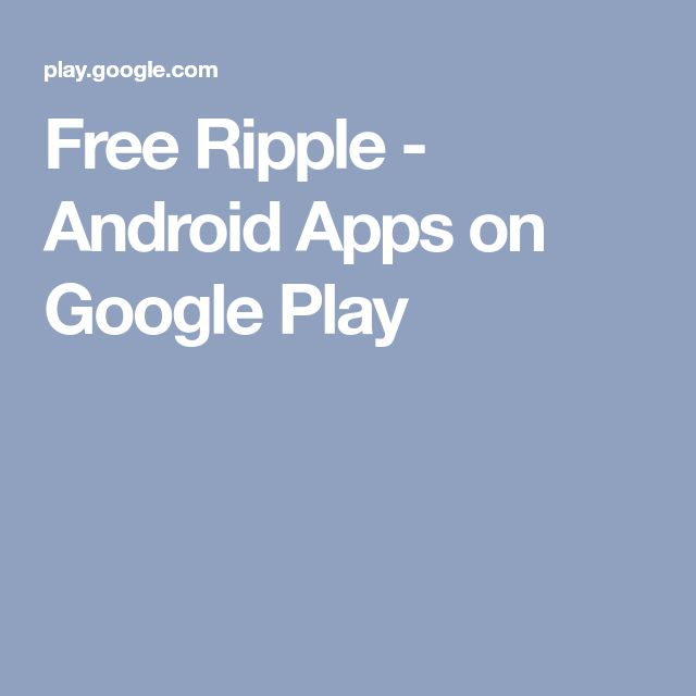 Free Ripple Android Apps on Google Play Android apps