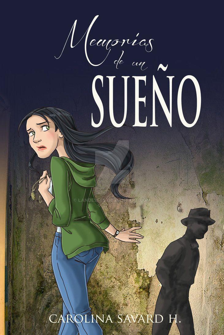 Memorias de un Sueno book cover by landesfes.deviantart.com on @DeviantArt