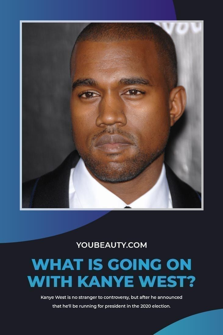 What Is Going On With Kanye West Youbeauty In 2020 Kanye West And Kim Kanye West Running For President