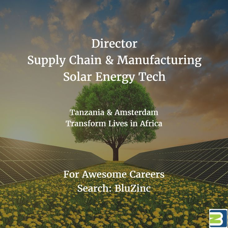 Director Supply Chain Manufacturing Tanzania Amsterdam Solar Renewable Energy in Africa advert >> http://bluzinc.uk/director-tanzania-amsterdam-supply-chain-manufacturing-solar-renewable-energy-london-job-career/?utm_content=bufferc1069&utm_medium=social&utm_source=pinterest.com&utm_campaign=buffer