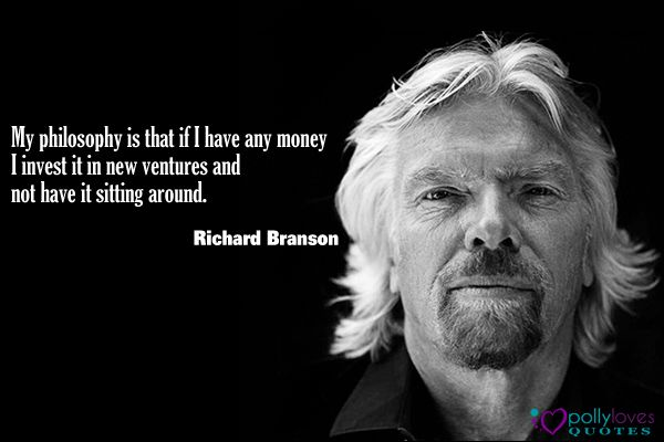 """""""My philosophy is that if I have any money I invest it in new ventures and not have it sitting around."""" #investment"""