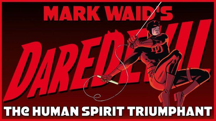 Mark Waid's Daredevil - The Human Spirit Triumphant