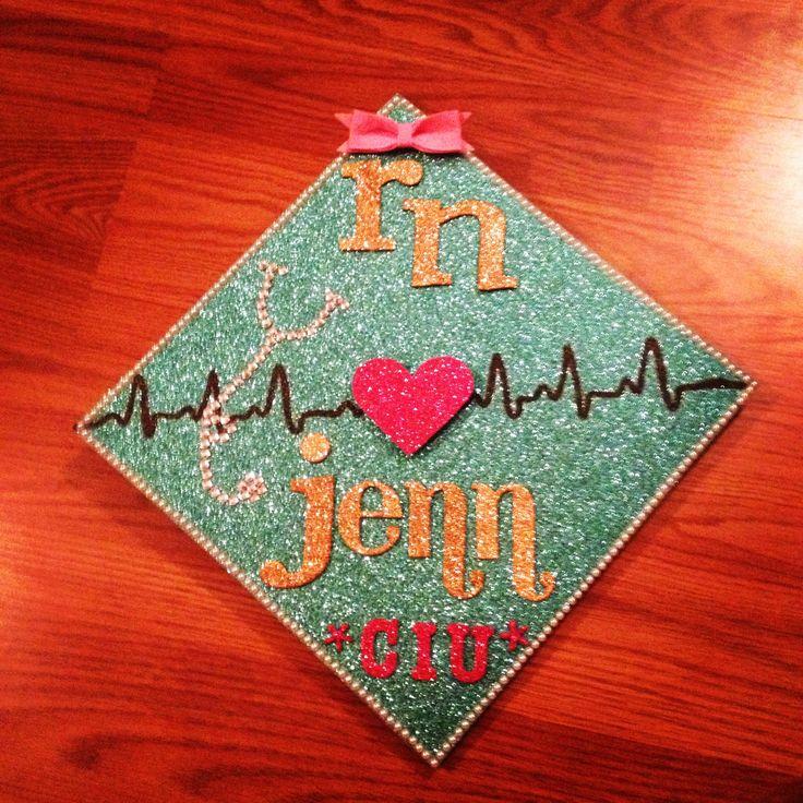 My Nursing Graduation Cap Nursing Pinterest Grad